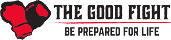 The Good Fight Community Center - Be Prepared for Life
