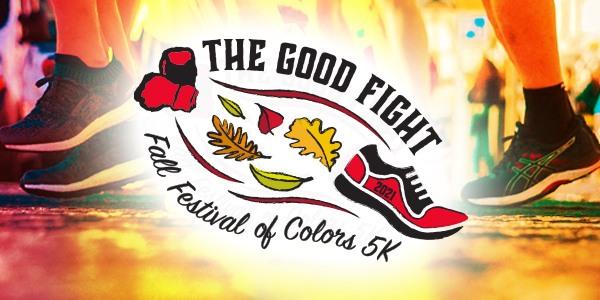 The Good Fight Fall Festival of Colors 5K - Virtual Run/Walk 2021
