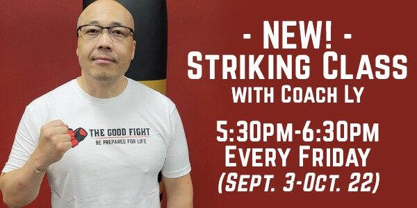 NEW! Striking Class with Coach Ly 5:30pm-6:30pm every Friday (Sept. 3-Oct. 22)